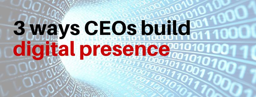 CEOs build digital presence