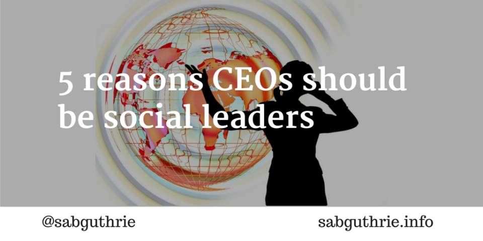 5 reasons ceos should be social leaders (1)
