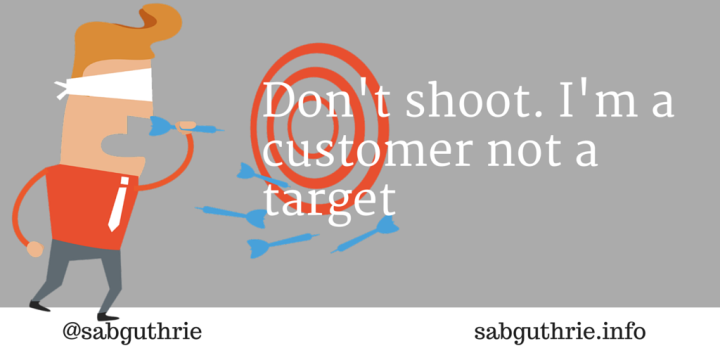 Don't shoot. I'm a customer not a target